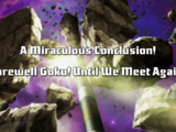 A Miraculous Conclusion! Farewell Goku! Until We Meet Again!