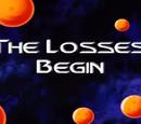 The Losses Begin