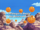Prologue to Battle! The Return of Goku!