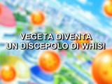 Vegeta diventa un discepolo di Whis!