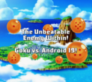 The Unbeatable Enemy Within! Goku vs. Android 19!