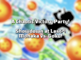 A Chaotic Victory Party! Showdown at Last?! Monaka vs. Goku!
