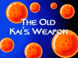 The Old Kai's Weapon