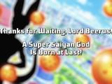 Thanks for Waiting, Lord Beerus! A Super Saiyan God Is Born at Last!