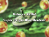 Goku vs. Kefla! Super Saiyan Blue Beaten?