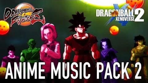 Dragon Ball FighterZ Dragon Ball Xenoverse 2 - Anime Song Pack 2