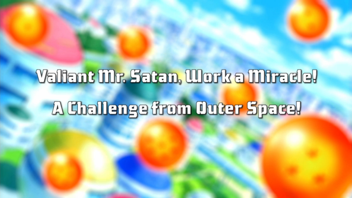Valiant Mr  Satan, Work a Miracle! A Challenge from Outer Space