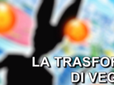 La trasformazione di Vegeta (Dragon Ball Super)