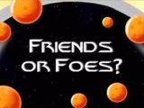 Friends or Foes? (uncut)