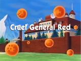 Cruel General Red