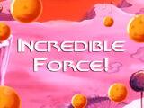 Incredible Force!