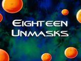 Eighteen Unmasks
