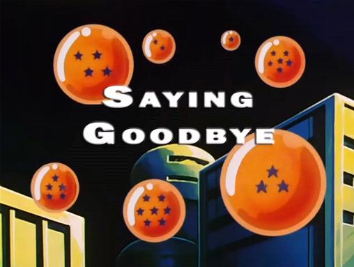 saying goodbye dragon ball wiki fandom powered by wikia