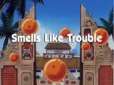 Smells Like Trouble
