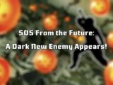 SOS from the Future: A Dark New Enemy Appears!