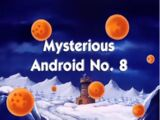 Mysterious Android No. 8