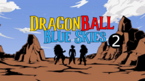 Dragon Ball Blue Skies; Chapter 2, A new dawn!