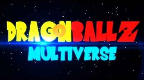 Dragon Ball Z Multiverse (Fan Animated Series) New Intro