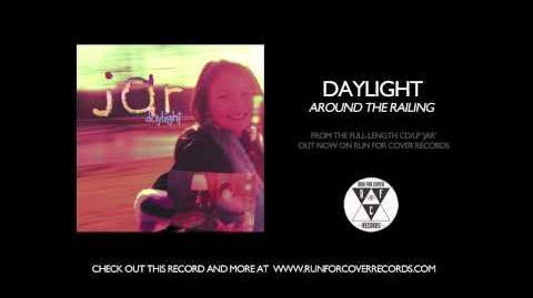 Daylight - Around The Railing