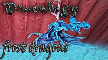 """Dracology- The """"travelling"""" frost dragon"""