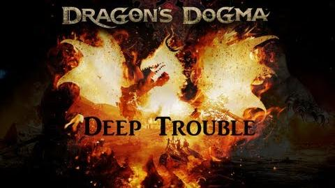 (3 ~ 2) Dragon's Dogma ~ Deep Trouble Hero Trophy Guide