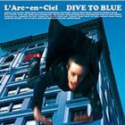L'Arc~en~Ciel - DIVE TO BLUE-CD