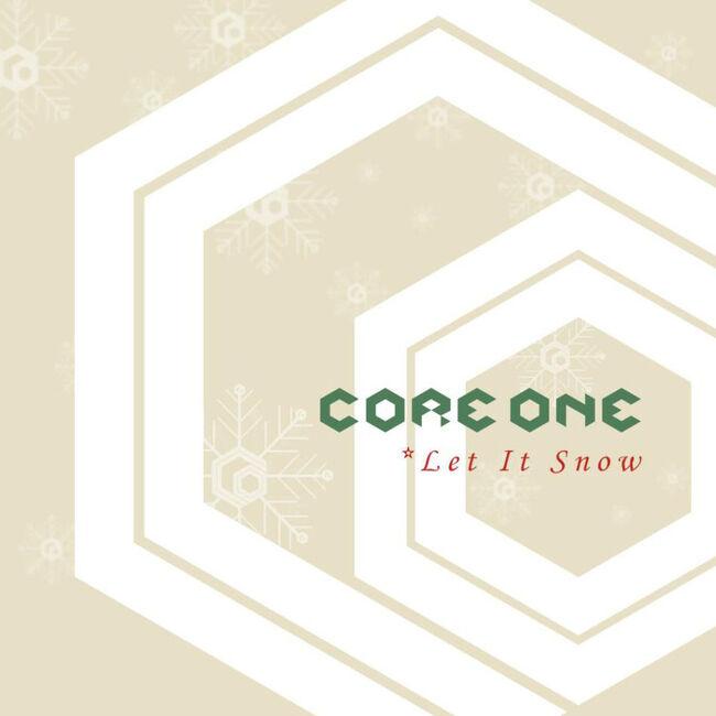 CORE ONE - Let It Snow