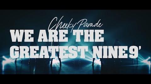 Cheeky Parade WE ARE THE GREATEST NINE9'