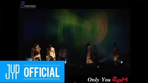 "Concert 2PM - ""Only you"" First Open Concert for fans"