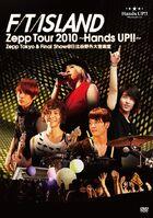 FTISLAND Zepp Tour 2010~Hands UP!!~Zepp Tokyo & Final Show