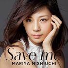 Nishiuchi Mariya - Save me