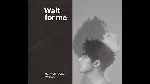 Kim Hyun Joong - Wait for me