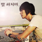 Park Sang Woo - Don't Say