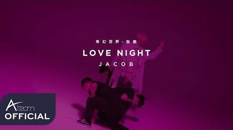 Jacob(张朋) 《 奇幻世界 LOVE NIGHT 》 MV (Performance Ver