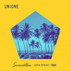 UNIONE - Summertime . LOVE OCEAN . Higher -Summertime Edition-