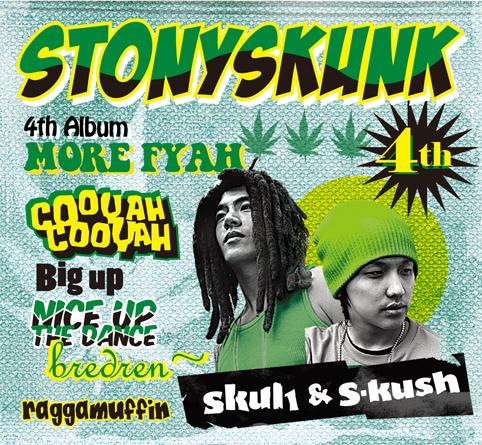 MORE FYAH Stony Skunk
