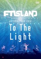 FTISLAND AUTUMN TOUR 2014 'To The Light'