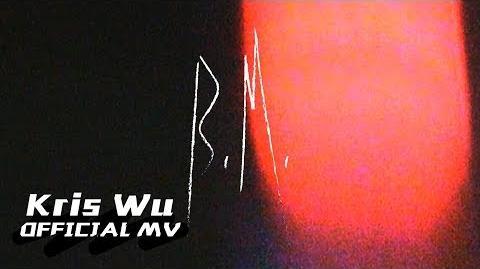 Kris Wu - B.M.