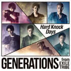 GENERATIONS - Hard Knock Days