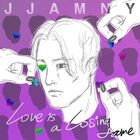 Jjamy - Love Is A Losing Game
