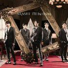 Arashi - I'll be there