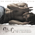 Oh Jong Hyuk - Heartbreak