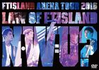"FTISLAND Arena Tour 2016 ""Law of FTISLAND- N.W.U"""