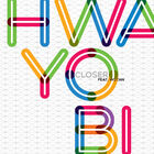 Hwa Yo Bi - Closer
