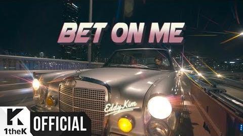 MV Eddy Kim(에디킴) Bet on me