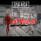 EPIK HIGH – DON'T HATE ME