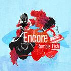 Rumble Fish - Encore