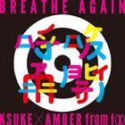 Ksuke x Amber - Breathe Again