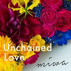 Miwa - Unchained Love