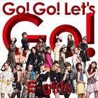 EGirls - Go! Go! Let's Go!